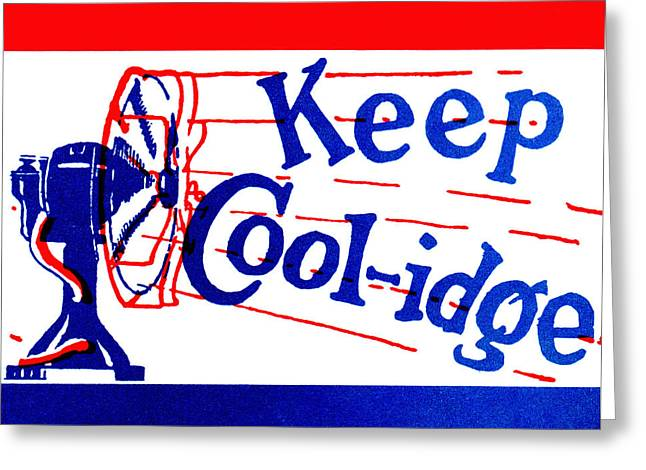 American Conservative Party Greeting Cards - 1924  Keep Coolidge Poster Greeting Card by Historic Image