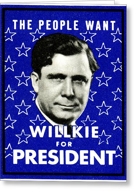 American Conservative Party Greeting Cards - 1940 Willkie For President Greeting Card by Historic Image