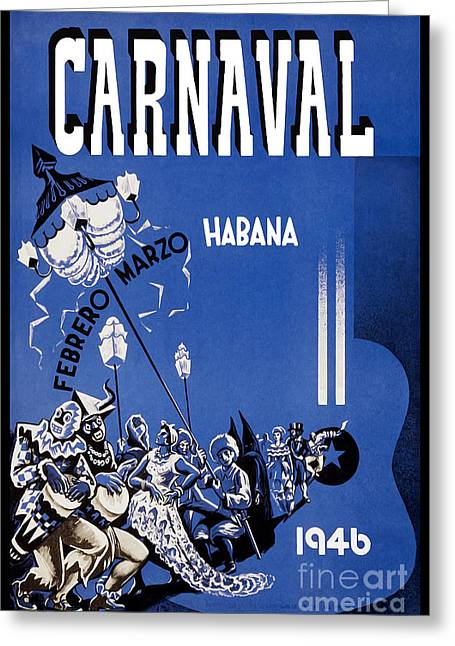 Habana Greeting Cards - 1946 Carnaval Vintage Travel Poster Greeting Card by Jon Neidert