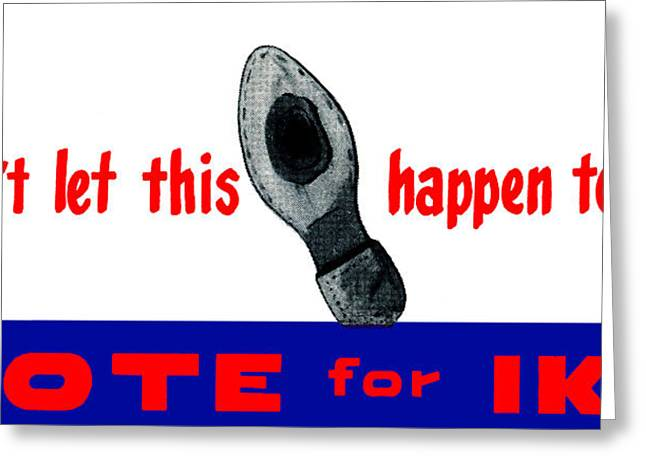 Voted Images Greeting Cards - 1952 Dont Let This Happen - Vote Ike Greeting Card by Historic Image