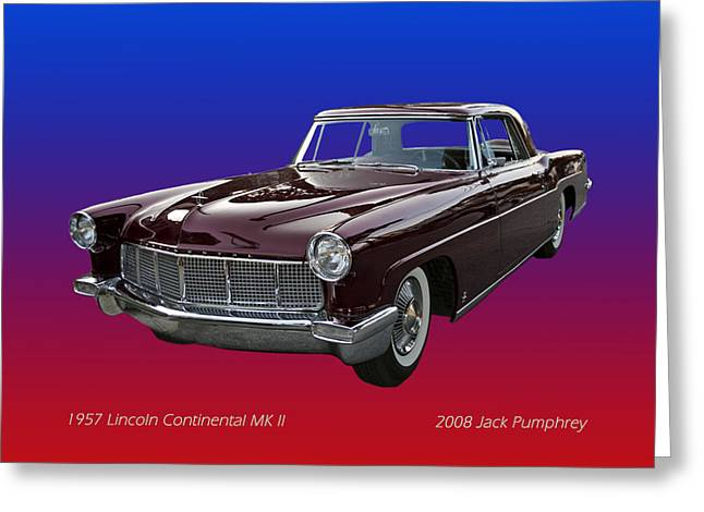 Greatest Of All Time Greeting Cards - 1957 Lincoln M K I I Greeting Card by Jack Pumphrey