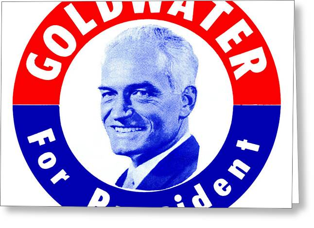 American Conservative Party Greeting Cards - 1964 Goldwater for President Greeting Card by Historic Image