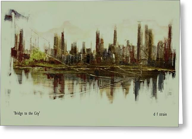 Fineartamerica Mixed Media Greeting Cards - Bridge to the City   Contemporary Version Greeting Card by Diane Strain