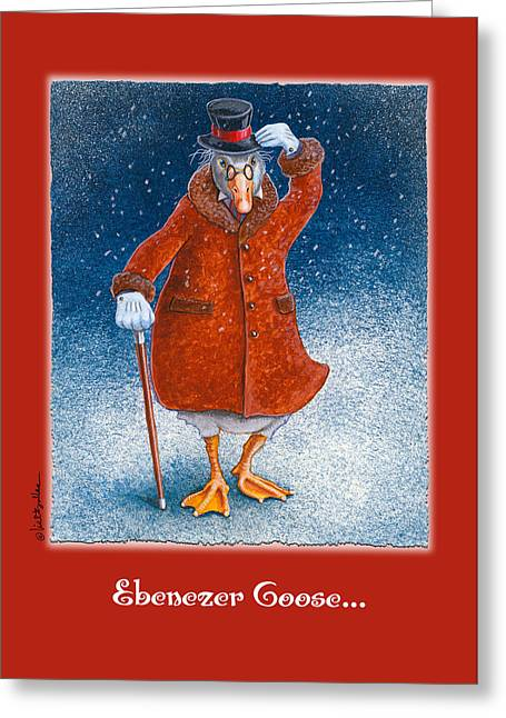 Ebenezer Goose... Greeting Card by Will Bullas