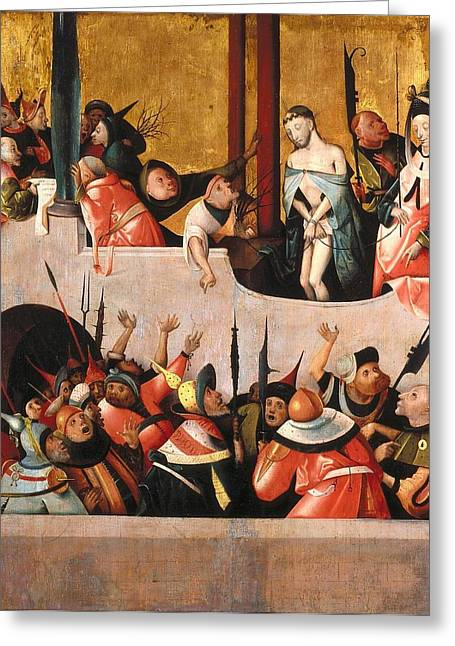 1510 Paintings Greeting Cards - Ecce Homo Greeting Card by Hieronymus Bosch