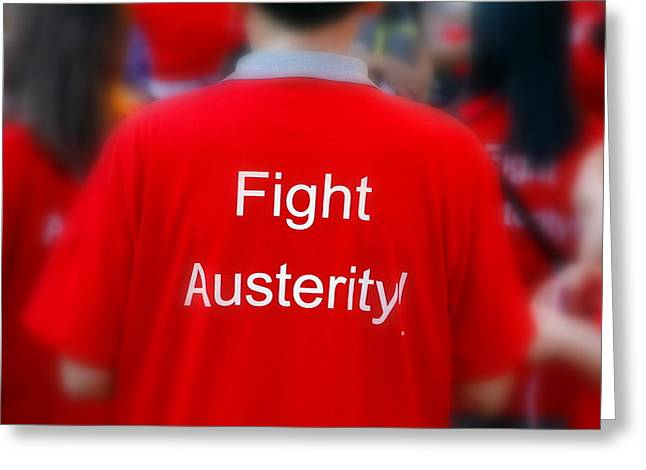 T Shirts Greeting Cards - Fight Austerity T-shirt Greeting Card by Valentino Visentini