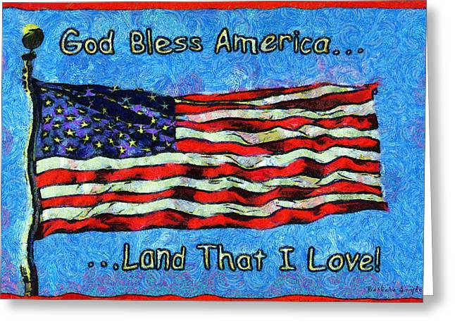 God Bless America Greeting Cards - God Bless America  Greeting Card by Barbara Snyder