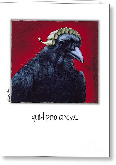 Crows Greeting Cards Greeting Cards - Quid Pro Crow... Greeting Card by Will Bullas