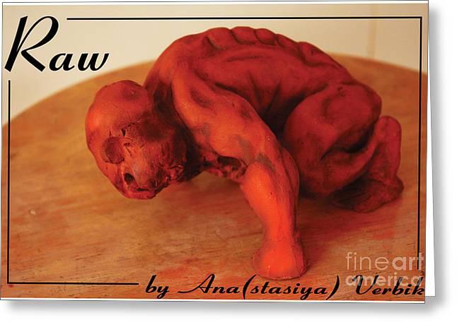 Naked Sculptures Greeting Cards - Raw Greeting Card by Anastasiya Verbik