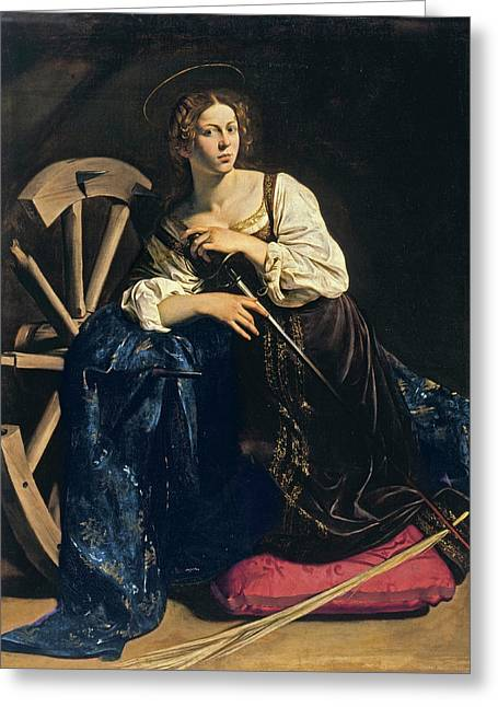 Saint Catherine Greeting Cards - Saint Catherine of Alexandria Greeting Card by Caravaggio
