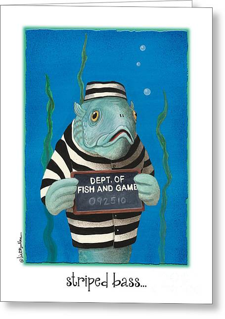 Humorous Greeting Cards Paintings Greeting Cards - Striped Bass... Greeting Card by Will Bullas
