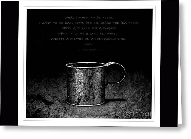 Tin Cup Chalice Lyrics Greeting Card by John Stephens