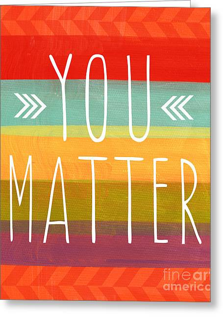 Striped Mixed Media Greeting Cards - You Matter Greeting Card by Linda Woods