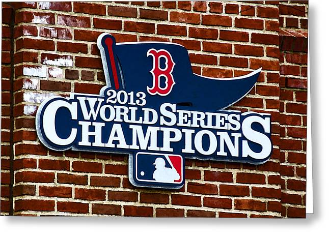 Boston Red Sox Greeting Cards - 2013 Boston Red Sox World Champions Sign Greeting Card by Donna Doherty