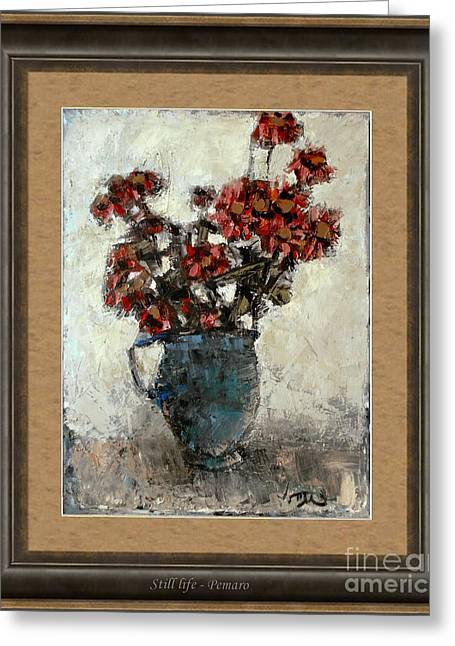 Floral Still Life Greeting Cards - Still life Greeting Card by Pemaro