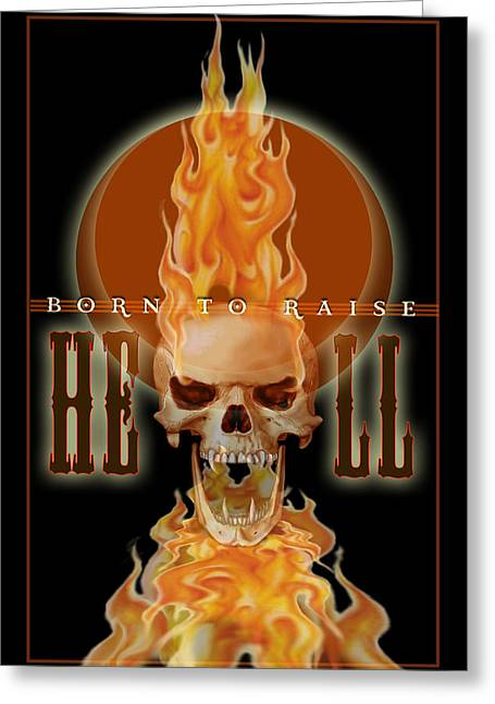 Bad Ass Digital Art Greeting Cards - 24x36 Born 2 Raise Hell Greeting Card by Dia T