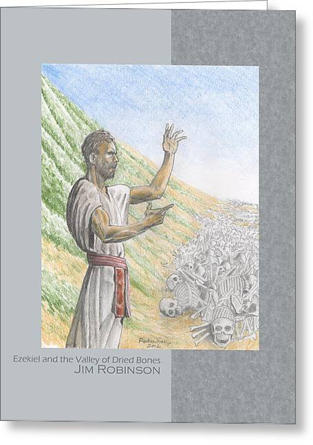 Ezekiel Greeting Cards - 217 Ezekiel and the valley of Dried Bones Greeting Card by James Robinson
