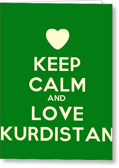 Keep Calm Paintings Greeting Cards - Keep Calm And Love Kurdistan Greeting Card by Celestial Images