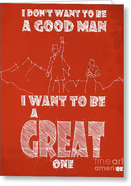 Mila Kunis Greeting Cards - Oz Quote. I dont want to be a good man... Greeting Card by Pablo Franchi