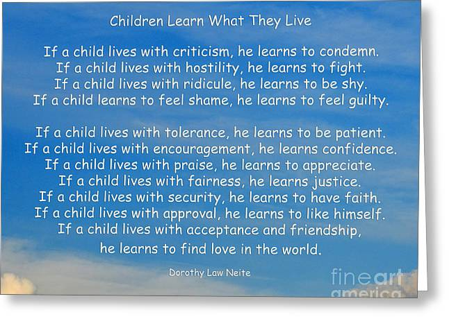 Wisdom Greeting Cards - 33- Children Learn What They Live Greeting Card by Joseph Keane