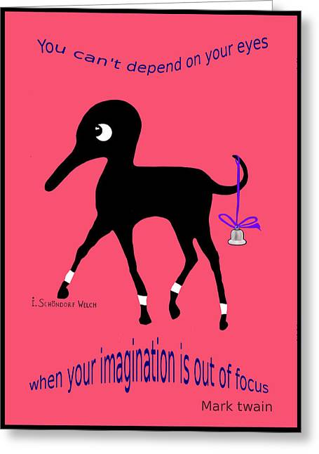 Those Eyes Greeting Cards - 345 - You cant depend on your eyes   Greeting Card by Irmgard Schoendorf Welch