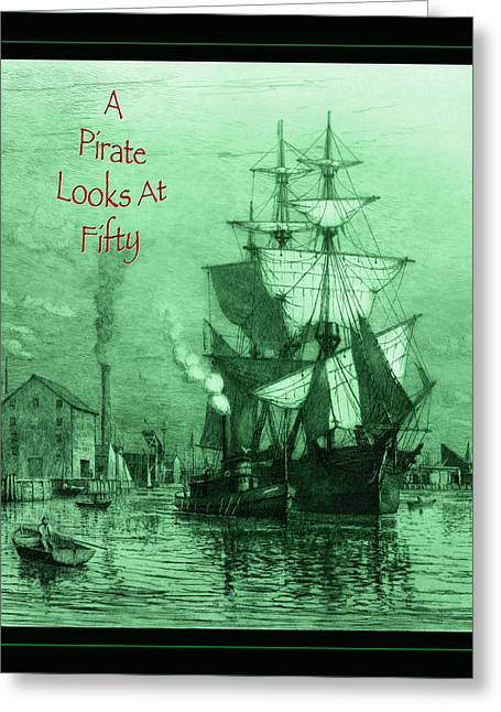 Historic Schooner Greeting Cards - A Pirate Looks At Fifty Greeting Card by John Stephens
