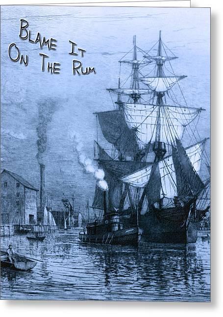 Blame It On The Rum Schooner Greeting Card by John Stephens