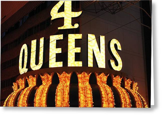 Freemont Street Greeting Cards - 4 Queens Greeting Card by John Rizzuto