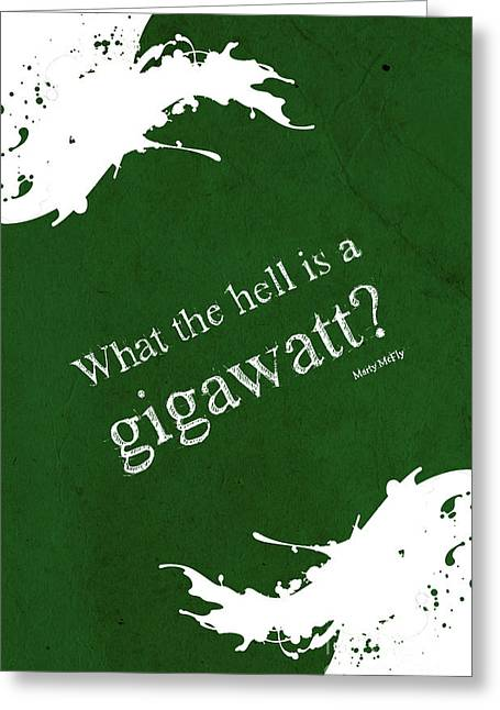 1980s Greeting Cards - What the hell is a gigawatt  Back to the future quote Greeting Card by Pablo Franchi