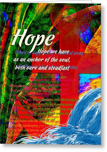 Steadfast Greeting Cards - Hope Greeting Card by Chuck Mountain