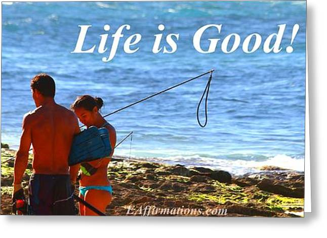 Surfer Art Greeting Cards - Life is Good Greeting Card by Pharaoh Martin