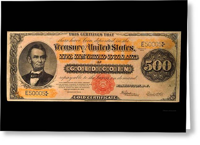 Inflation Greeting Cards - 500 Dollar US Currency Lincoln Gold Certificate Bill Greeting Card by Thomas Woolworth