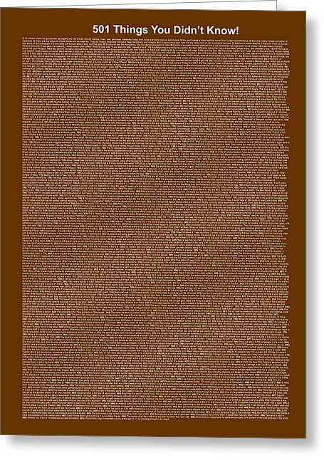 Affirmation Greeting Cards - 501 Things You Didnt Know - Dark Brown Color Greeting Card by Pamela Johnson