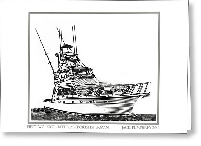 Pen And Ink Drawing Greeting Cards - 52 foot Hatteras Sportsfisherman Greeting Card by Jack Pumphrey