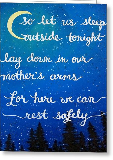 8x10 Dmb So Let Us Sleep Outside Tonight Greeting Card by Michelle Eshleman