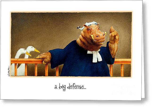 Humorous Greeting Cards Greeting Cards - A Big Defense... Greeting Card by Will Bullas