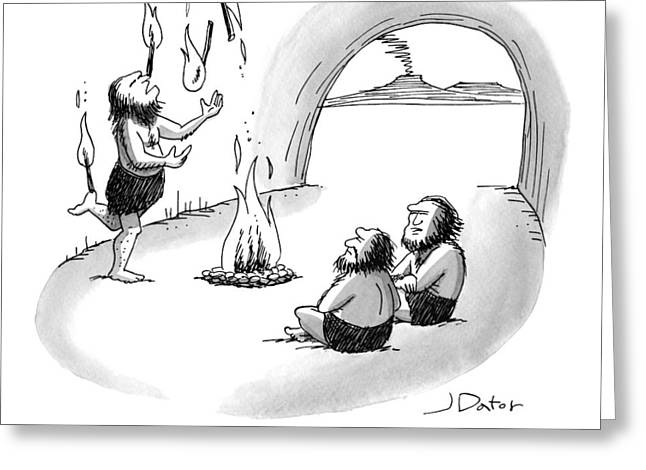 A Caveman Is Juggling Sticks Of Fire While Two Greeting Card by Joe Dator