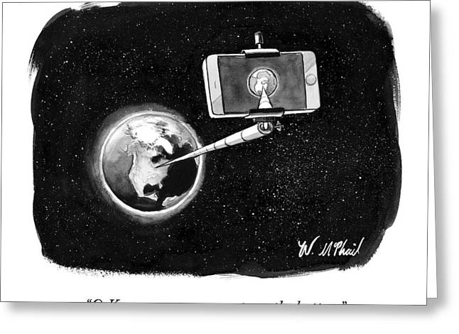 A Cell Phone Camera Is Held In Outer Space Greeting Card by Will McPhail