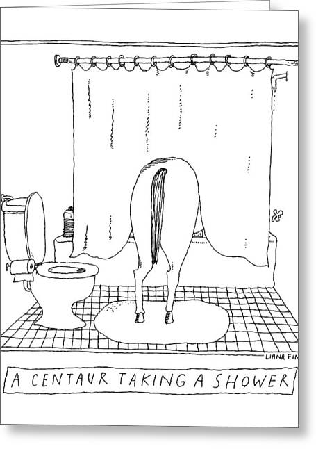 A Centaur Taking A Shower -- The Horse's Rear End Greeting Card by Liana Finck