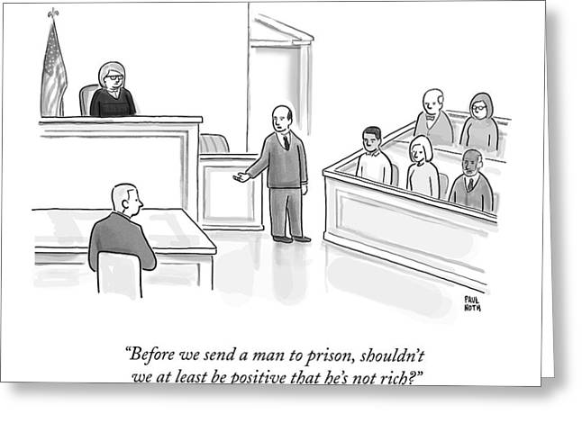 A Courtroom Lawyer Argues His Case Greeting Card by Paul Noth