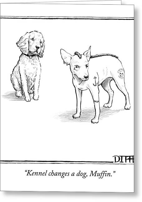 A Dog With Tattoos And A Mohawk  Hairstyle Speaks Greeting Card by Matthew Diffee