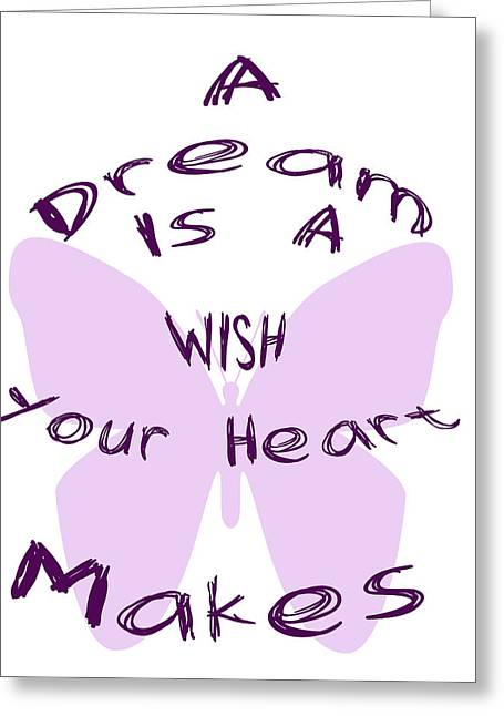 Persistent Greeting Cards - A Dream is a Wish Your Heart Makes Greeting Card by Nomad Art And  Design