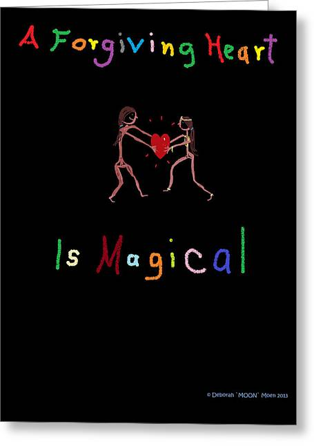 Forgiveness Greeting Cards - A Forgiving Heart is Magical Greeting Card by Deborah Moen