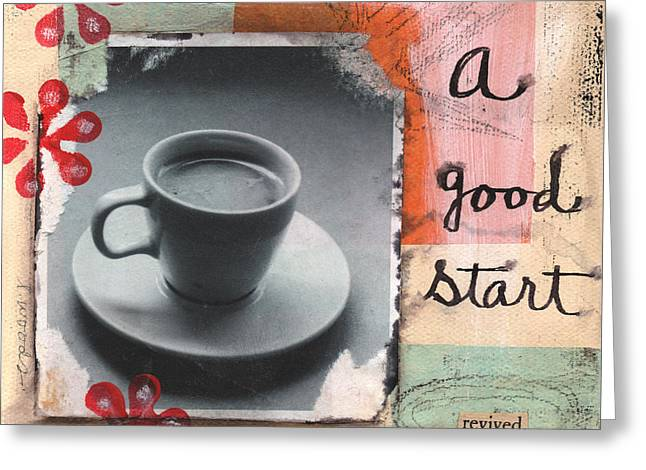 Decorating Mixed Media Greeting Cards - A Good Start Greeting Card by Linda Woods