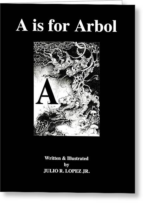 A Is For Arbol Greeting Card by Julio Lopez
