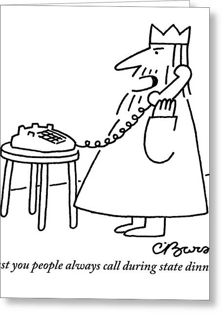 A King Is Seen Answering His Telephone Greeting Card by Charles Barsotti