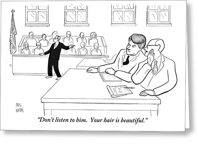 A Lawyer To His Client During His Trial Greeting Card by Paul Noth