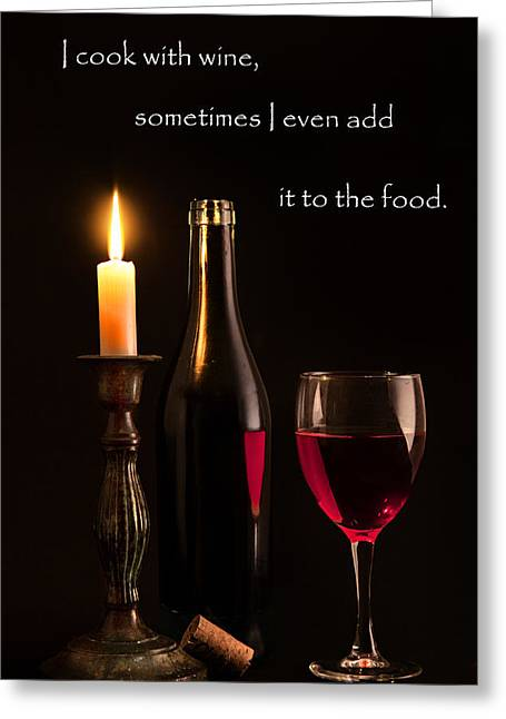 Candle Lit Greeting Cards - A little wine Greeting Card by Bill  Wakeley