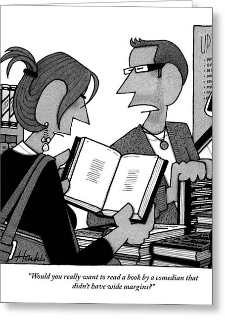 A Man And A Woman Are In A Bookstore Greeting Card by William Haefeli