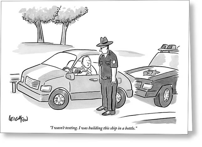 A Man Has Been Pulled Over And Explains What Greeting Card by Robert Leighton